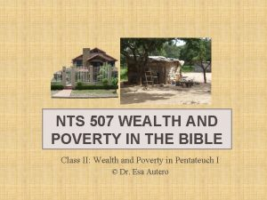 NTS 507 WEALTH AND POVERTY IN THE BIBLE