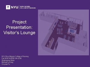 Project Presentation Visitors Lounge NYU Rory Meyers College