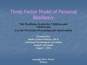 Three Factor Model of Personal Resiliency The Resiliency