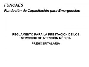 FUNCAES Fundacin de Capacitacin para Emergencias REGLAMENTO PARA