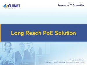 Long Reach Po E Solution 1 PLANET Long