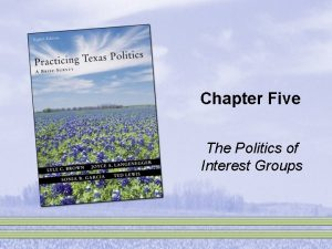Chapter Five The Politics of Interest Groups Interest