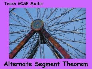 Teach GCSE Maths Alternate Segment Theorem Teach GCSE