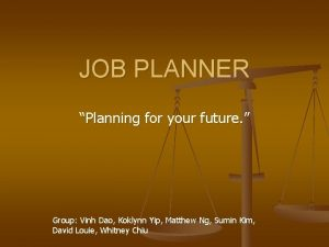 JOB PLANNER Planning for your future Group Vinh