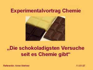 Experimentalvortrag Chemie Die schokoladigsten Versuche seit es Chemie