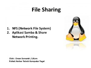 File Sharing 1 NFS Network File System 2