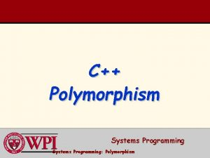 C Polymorphism Systems Programming Polymorphism C Polymorphism Polymorphism