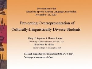 Presentation to the American Speech Hearing Language Association