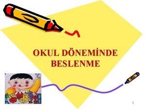 OKUL DNEMNDE BESLENME 1 Okul a v 14
