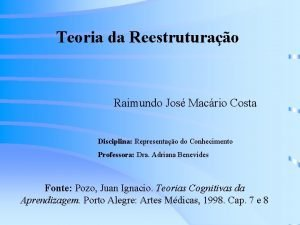 Teoria da Reestruturao Raimundo Jos Macrio Costa Disciplina