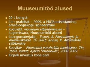Muuseumit alused n n n 20 t loengut