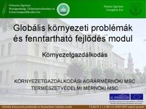 Globlis krnyezeti problmk s fenntarthat fejlds modul Krnyezetgazdlkods