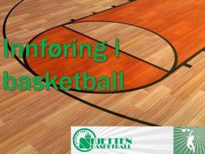 Innfring i basketball Basketball et spill med hye