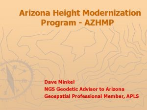 Arizona Height Modernization Program AZHMP Dave Minkel NGS