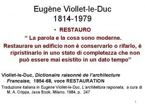 Eugne ViolletleDuc 1814 1979 RESTAURO La parola e