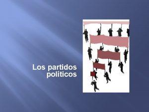 Los partidos polticos Partidos poltica y poder Instituciones