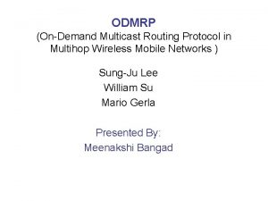 ODMRP OnDemand Multicast Routing Protocol in Multihop Wireless