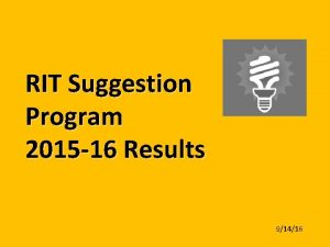 RIT Suggestion Program 2015 16 Results 91416 Suggestion