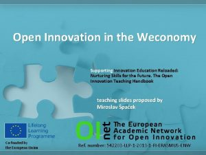 Open Innovation in the Weconomy Supporting Innovation Education