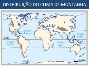 DISTRIBUIO DO CLIMA DE MONTANHA ZONA QUENTE VARIAO
