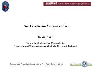 Die Verrumlichung der Zeit Kristf Nyri Ungarische Akademie