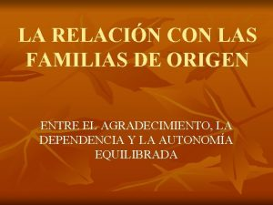 LA RELACIN CON LAS FAMILIAS DE ORIGEN ENTRE