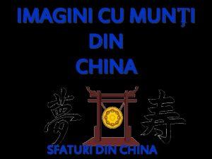IMAGINI CU MUNI DIN CHINA SFATURI DIN CHINA