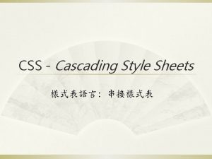 CSS Cascading Style Sheets CSS selector selector property