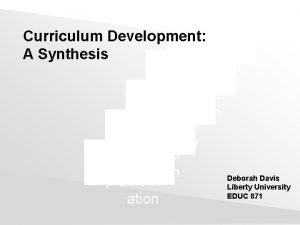 Curriculum Development A Synthesis Assess ment Evaluati on