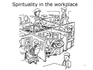 Spirituality in the workplace 1 Exploration into the