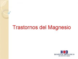 Trastornos del Magnesio 2 do catin intracelular ms