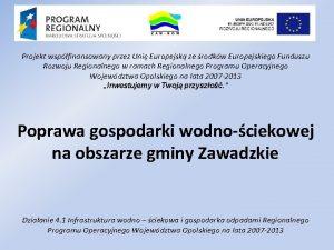 Projekt wspfinansowany przez Uni Europejsk ze rodkw Europejskiego