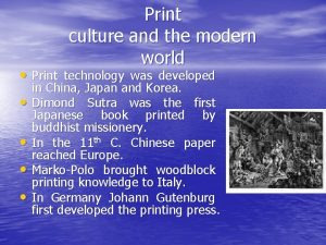 Print culture and the modern world Print technology