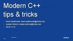 Modern C tips tricks Kamil Szatkowski kamil szatkowskinokia