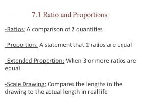 7 1 Ratio and Proportions Ratios A comparison