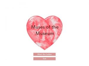 Muses of the Museum Meet the Ladies Exit