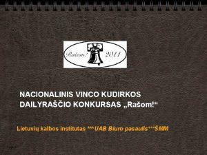 NACIONALINIS VINCO KUDIRKOS DAILYRAIO KONKURSAS Raom Lietuvi kalbos