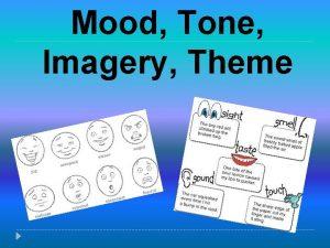 Mood Tone Imagery Theme MOOD MOOD is the