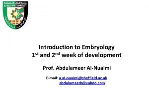 Introduction to Embryology 1 st and 2 nd
