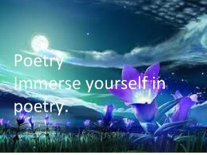Poetry Immerse yourself in poetry poetry To You