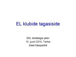 EL klubide tagasiside EKL strateegia pev 15 juuni