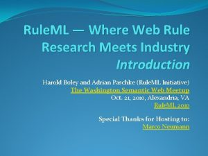 Rule ML Where Web Rule Research Meets Industry
