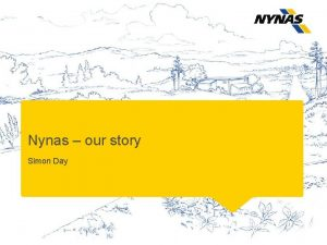 Nynas our story Simon Day Our story What
