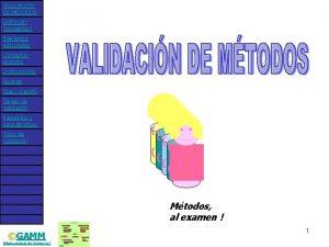 VALIDACIN DE MTODOS Definicin conceptos Elementos adicionales Conceptos