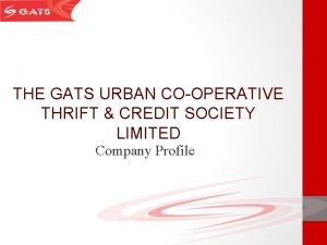 THE GATS URBAN COOPERATIVE THRIFT CREDIT SOCIETY LIMITED