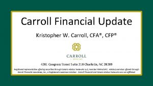 Carroll Financial Update Kristopher W Carroll CFA CFP
