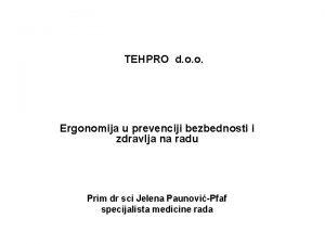 TEHPRO d o o Ergonomija u prevenciji bezbednosti