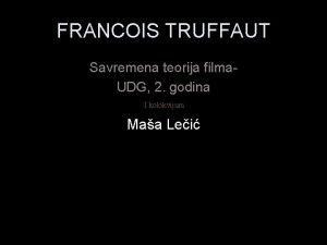 FRANCOIS TRUFFAUT Savremena teorija filma UDG 2 godina
