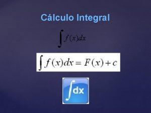 Clculo Integral Clculo Integral El clculo integral encuadrado