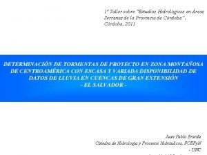 1 Taller sobre Estudios Hidrolgicos en reas Serranas